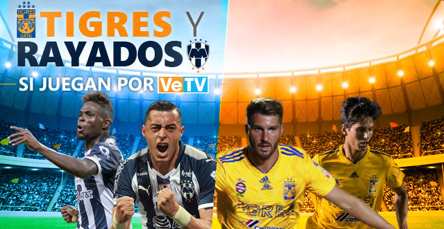 Tigres y Rayados SI JUEGA por VeTV